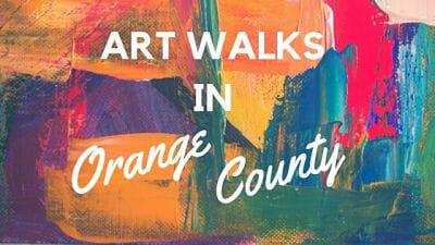 Art Walks In Orange County