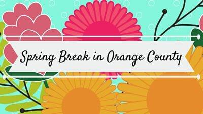 Spring Break in Orange County
